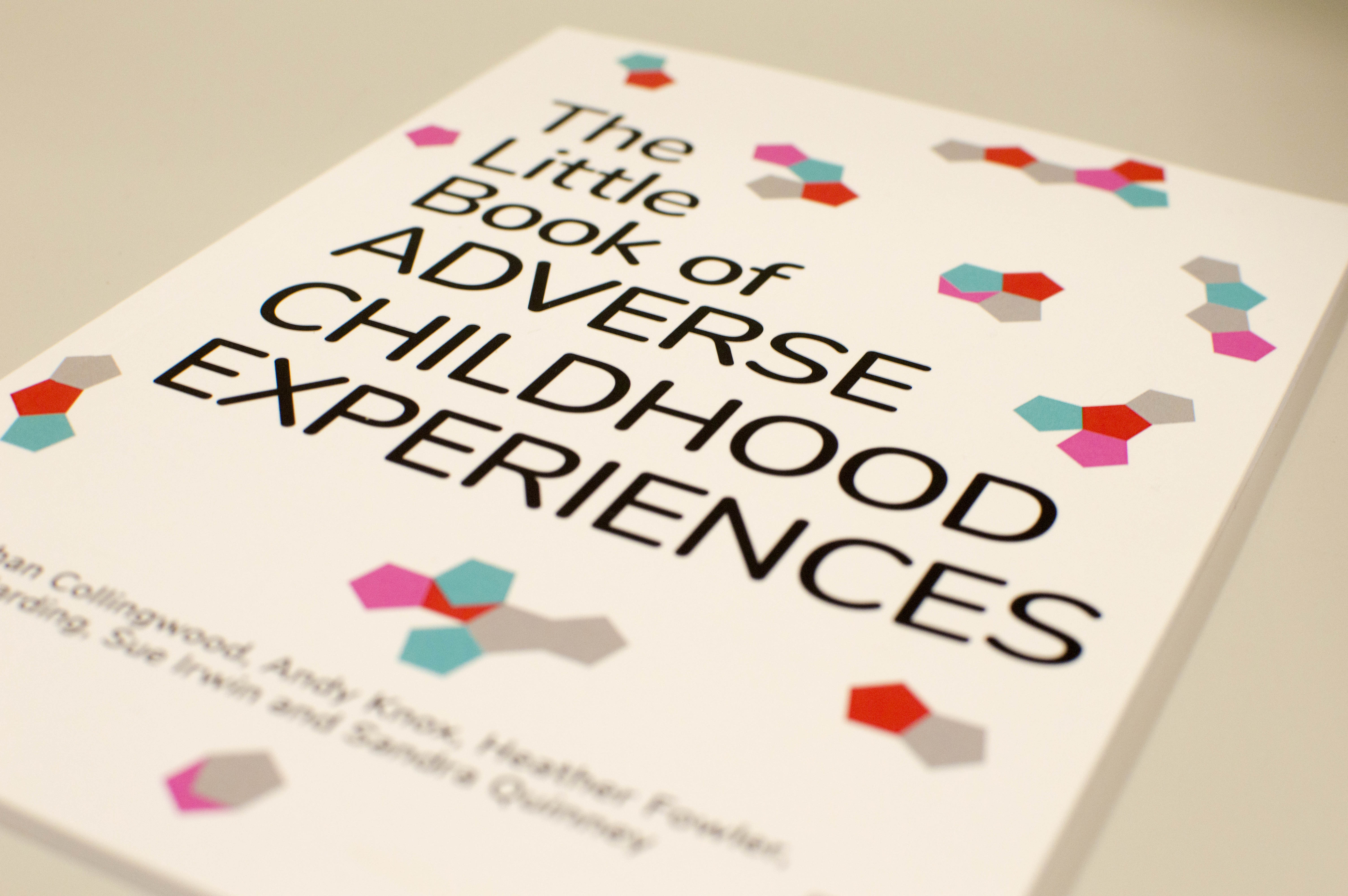 The Little Book of ADVERSE CHILDHOOD EXPERIENCE